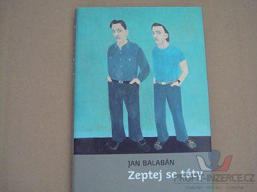Zeptej se táty, Jan Balabán